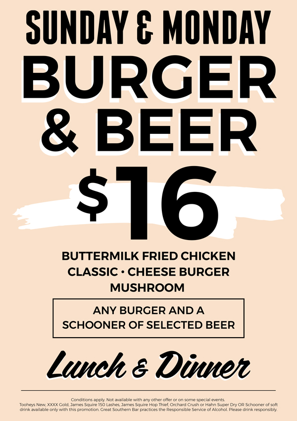 Sunday To Monday Burger & Beer Special | Great Southern Bar